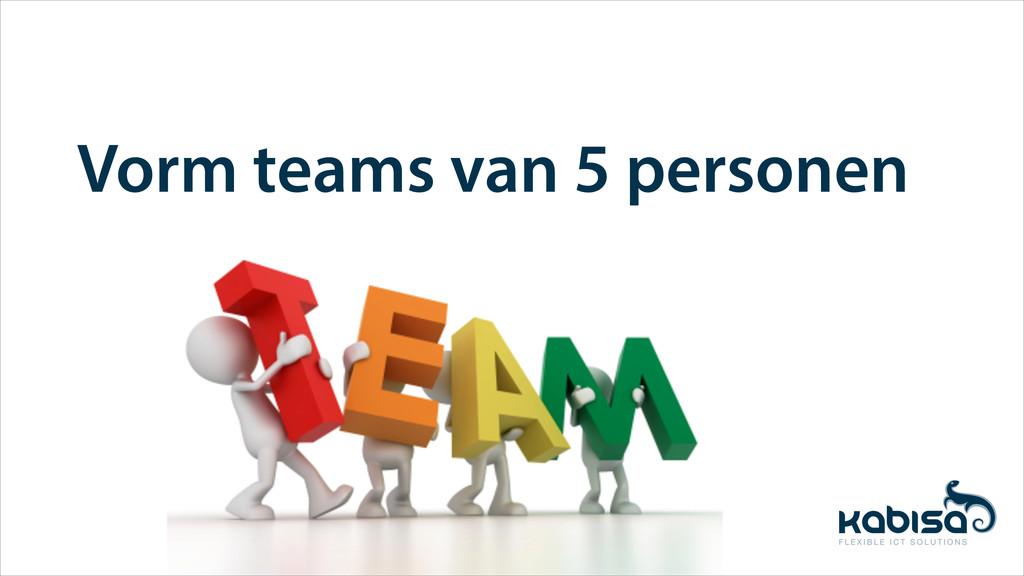 Vorm teams van 5 personen
