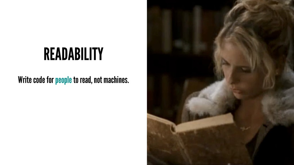 READABILITY Write code for people to read, not ...