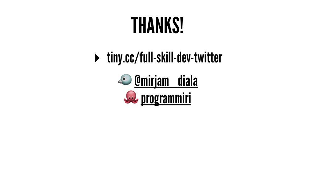 THANKS! ▸ tiny.cc/full-skill-dev-twitter ! @mir...
