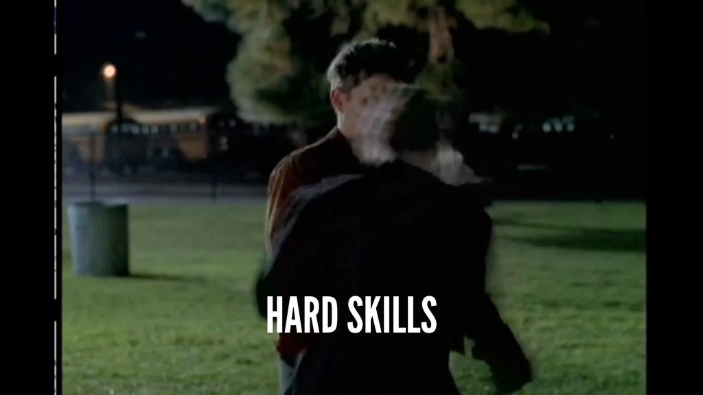 HARD SKILLS