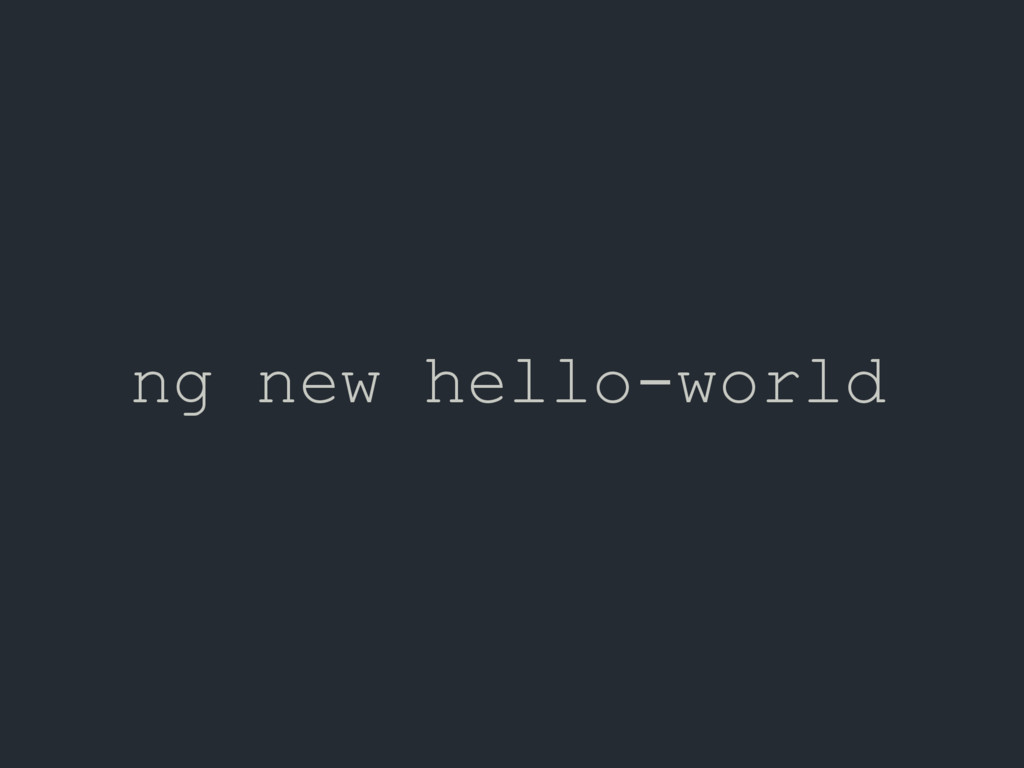 ng new hello-world