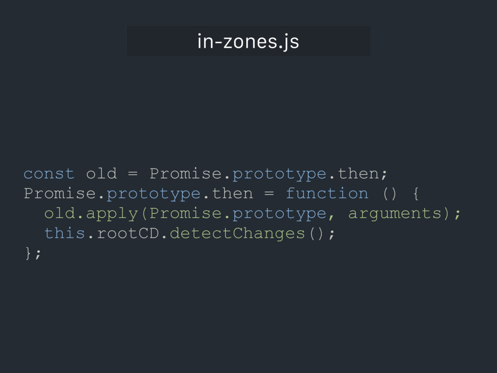 in-zones.js const old = Promise.prototype.then;...