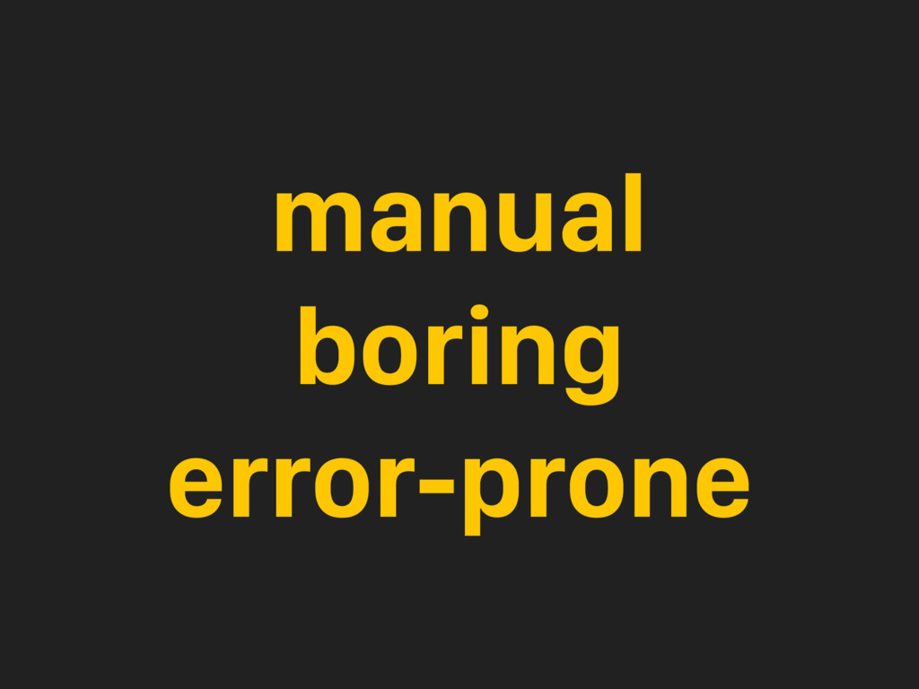 manual boring error-prone