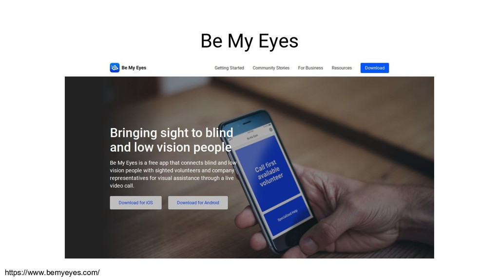 Be My Eyes https://www.bemyeyes.com/