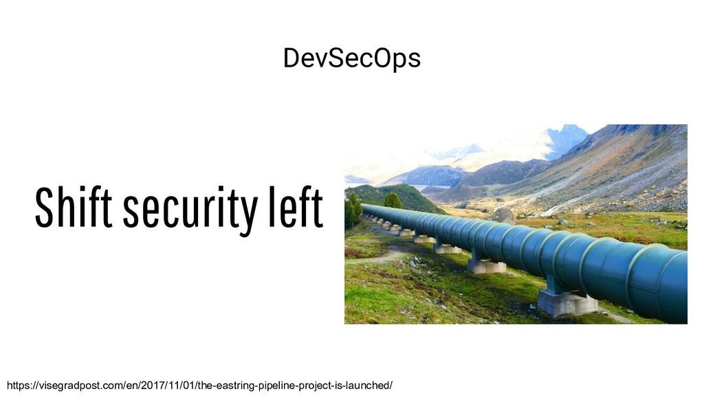 DevSecOps Shift security left https://visegradp...