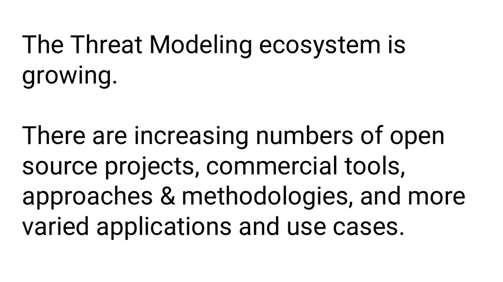 The Threat Modeling ecosystem is growing. There...