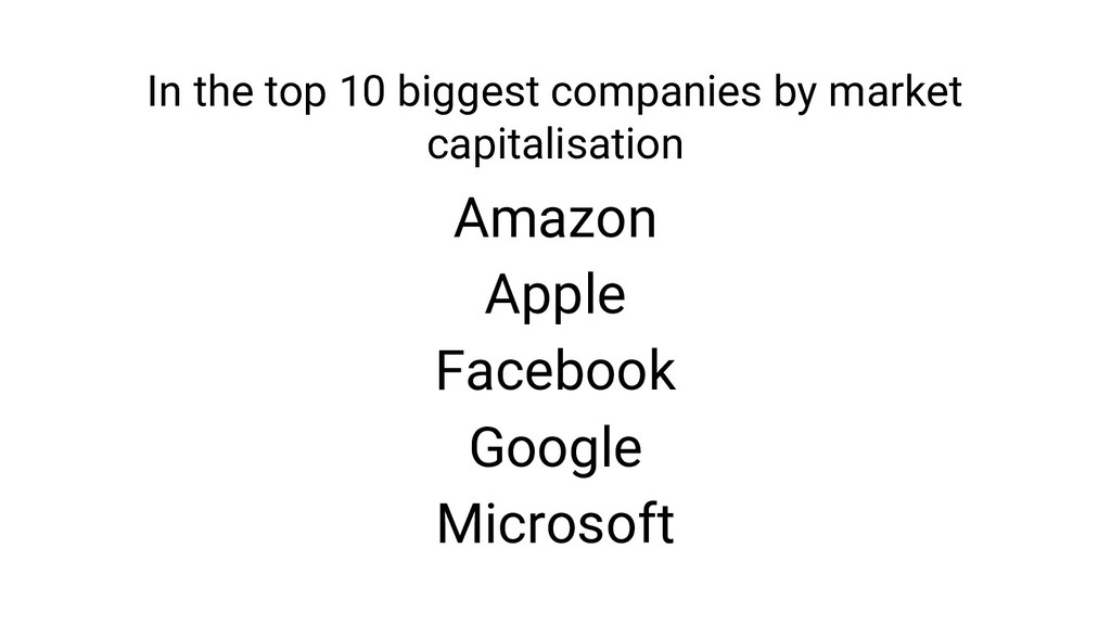 In the top 10 biggest companies by market capit...