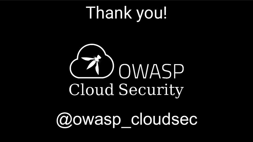 Thank you! @owasp_cloudsec