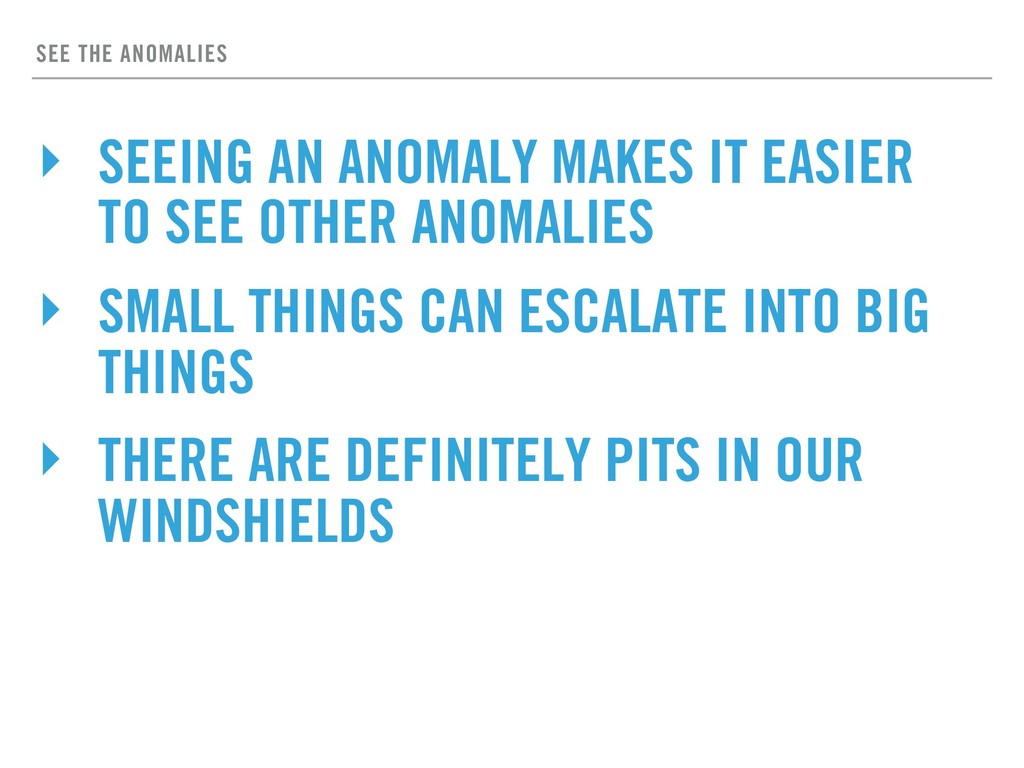 SEE THE ANOMALIES ‣ SEEING AN ANOMALY MAKES IT ...