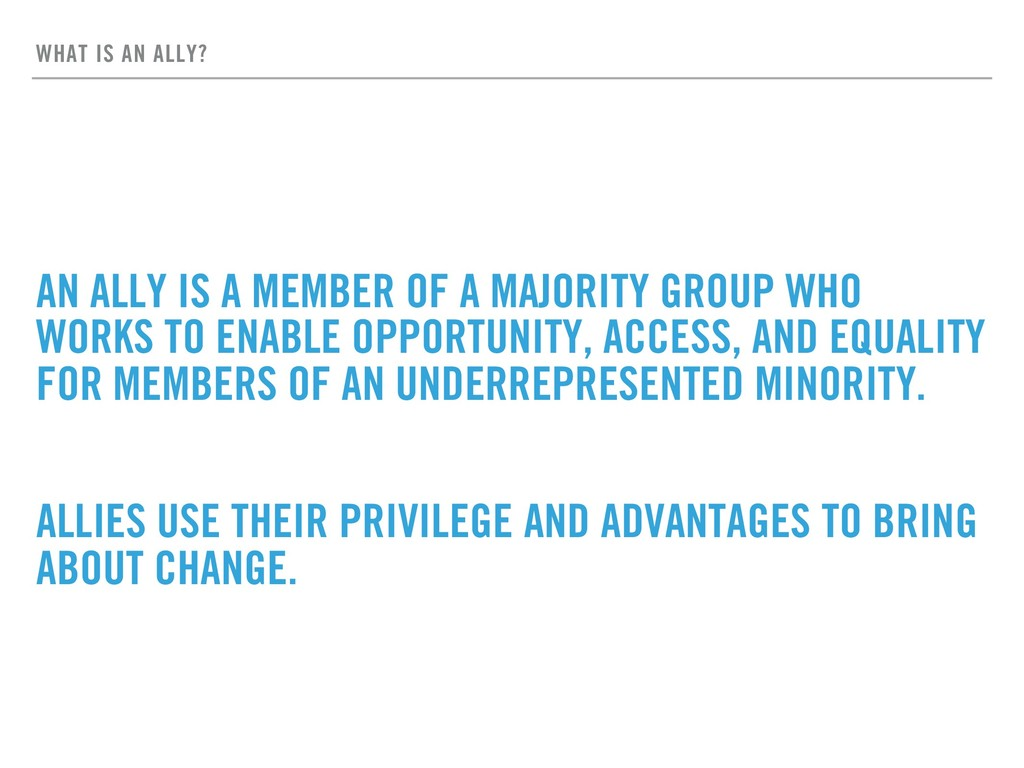 WHAT IS AN ALLY? AN ALLY IS A MEMBER OF A MAJOR...