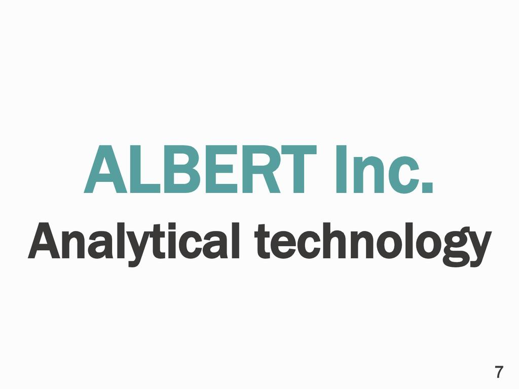 ALBERT Inc. Analytical technology 7