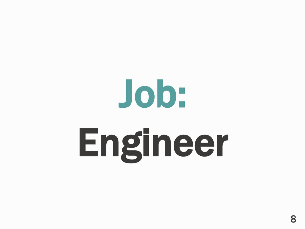 Job: Engineer 8