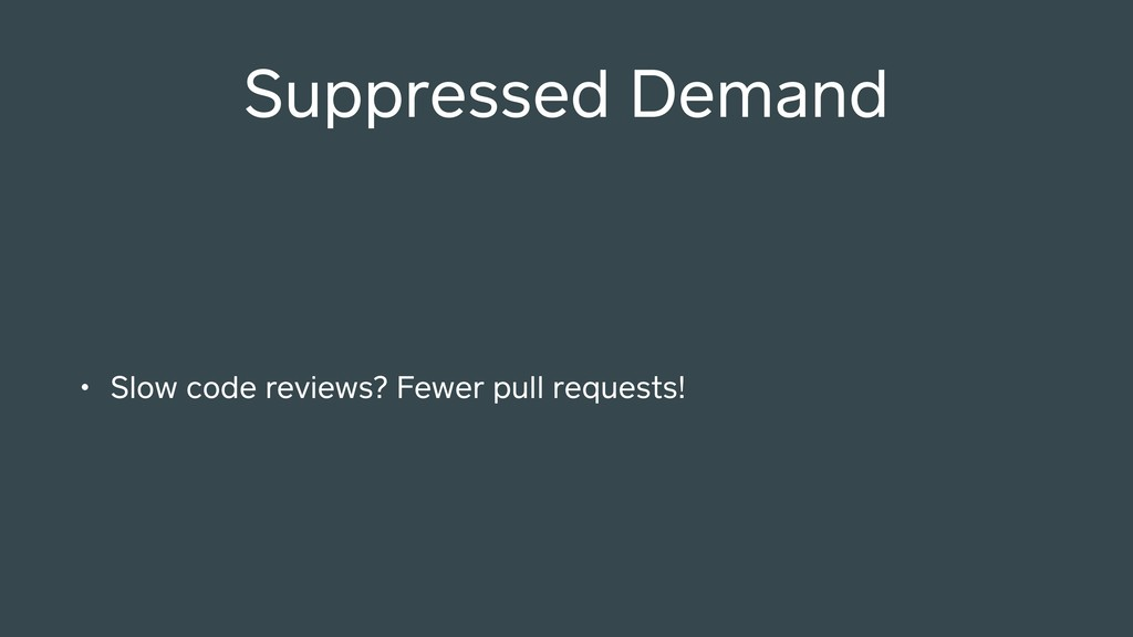 • Slow code reviews? Fewer pull requests! Suppr...