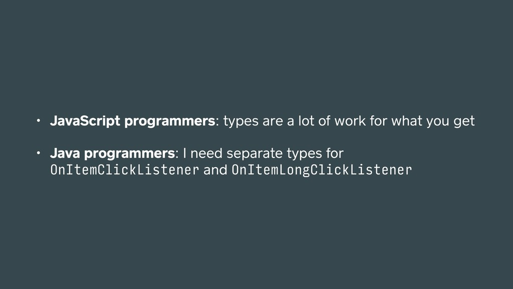 • JavaScript programmers: types are a lot of wo...