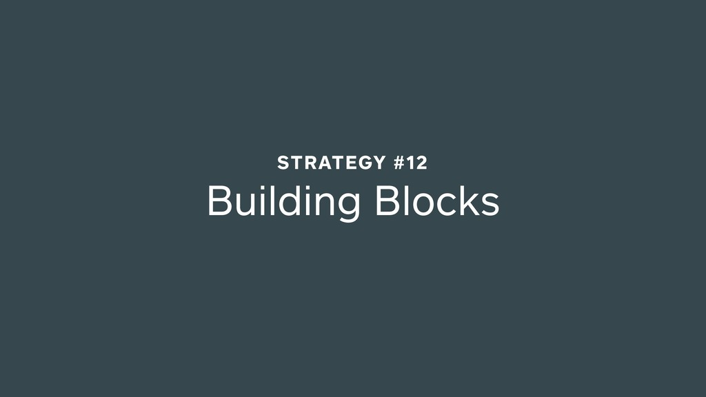 Building Blocks STRATEGY #12