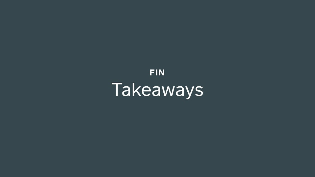 Takeaways FIN