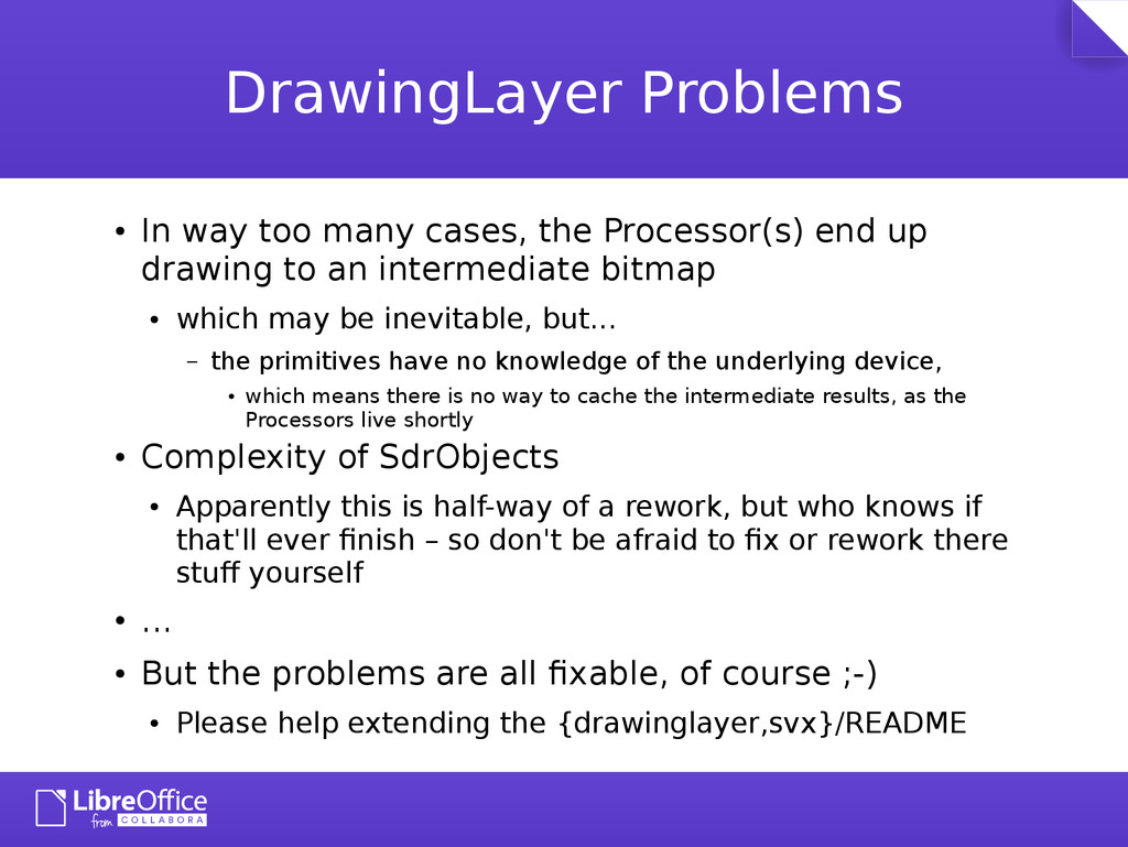 DrawingLayer Problems ● In way too many cases, ...