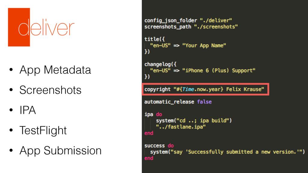 • App Metadata • Screenshots • IPA • TestFlight...