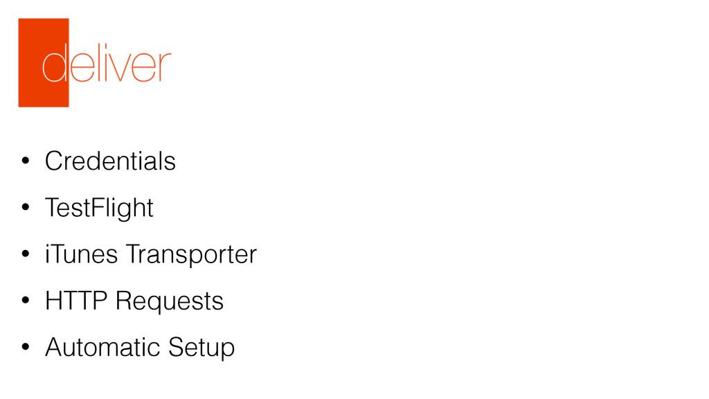 • Credentials • TestFlight • iTunes Transporter...