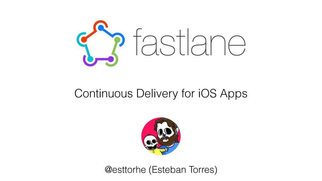 Continuous Delivery for iOS Apps @esttorhe (Est...