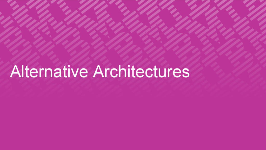 Alternative Architectures