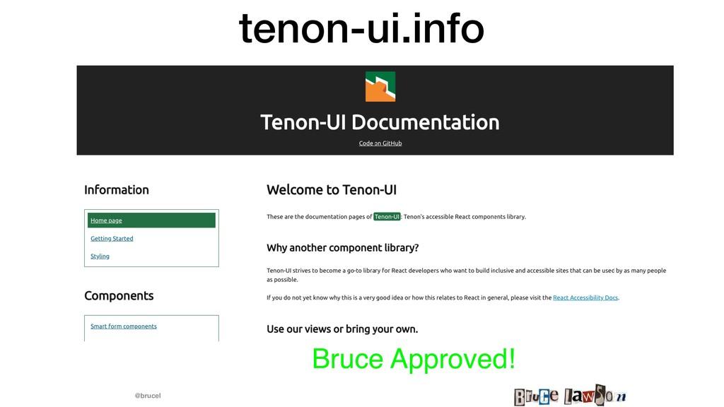 @brucel tenon-ui.info Bruce Approved!