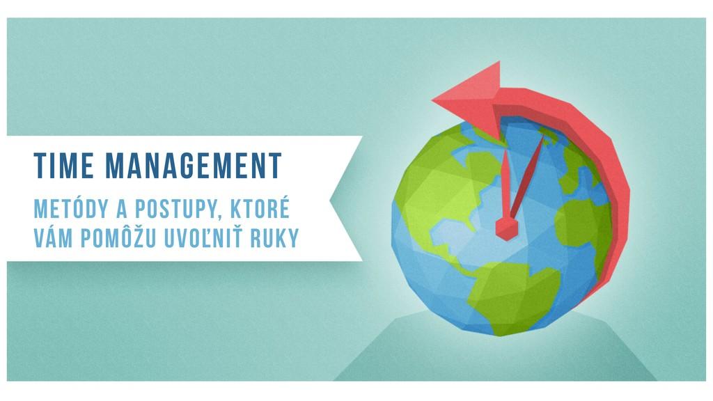Time management metódy a postupy, ktoré vám pom...