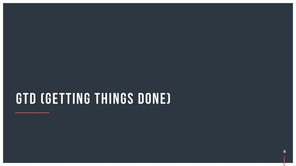GTD (Getting Things Done) 16