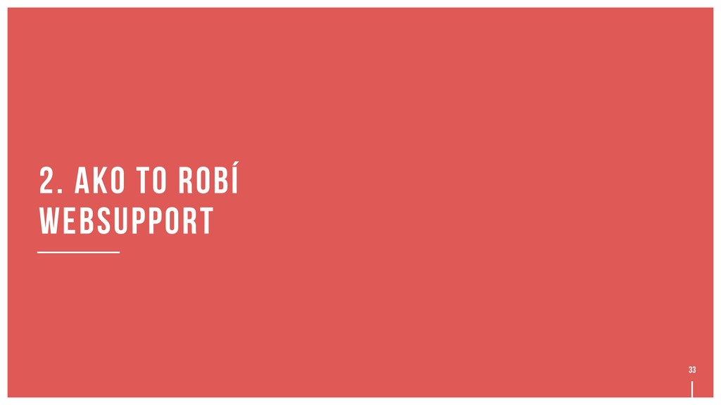 33 2. ako to robí websupport
