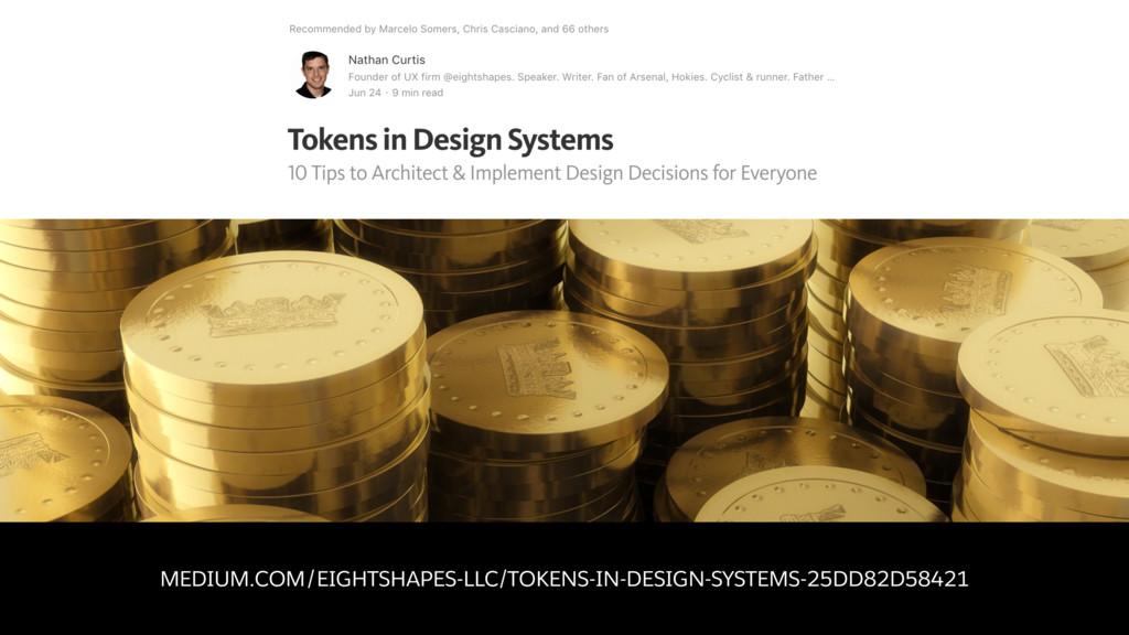 MEDIUM.COM/EIGHTSHAPES-LLC/TOKENS-IN-DESIGN-SYS...