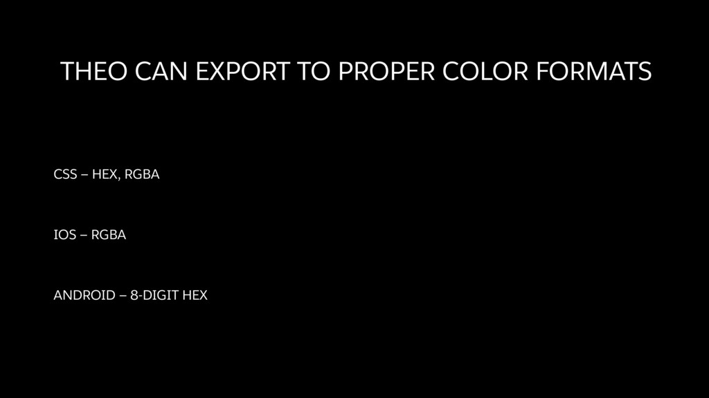 THEO CAN EXPORT TO PROPER COLOR FORMATS CSS — H...