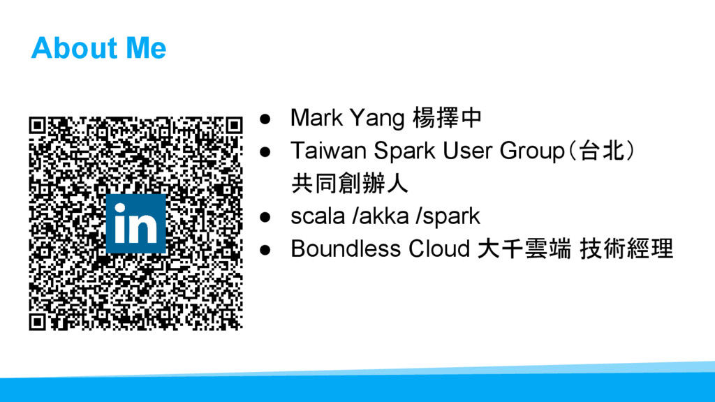 About Me ● Mark Yang 楊擇中 ● Taiwan Spark User Gr...