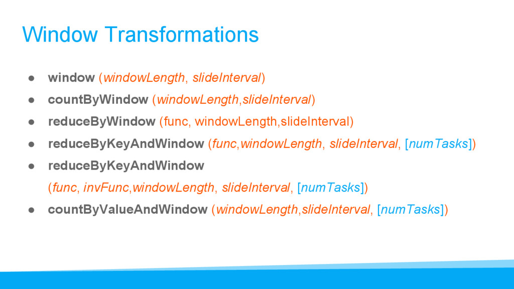Window Transformations ● window (windowLength, ...