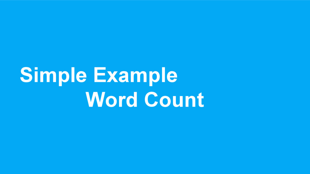 Simple Example Word Count