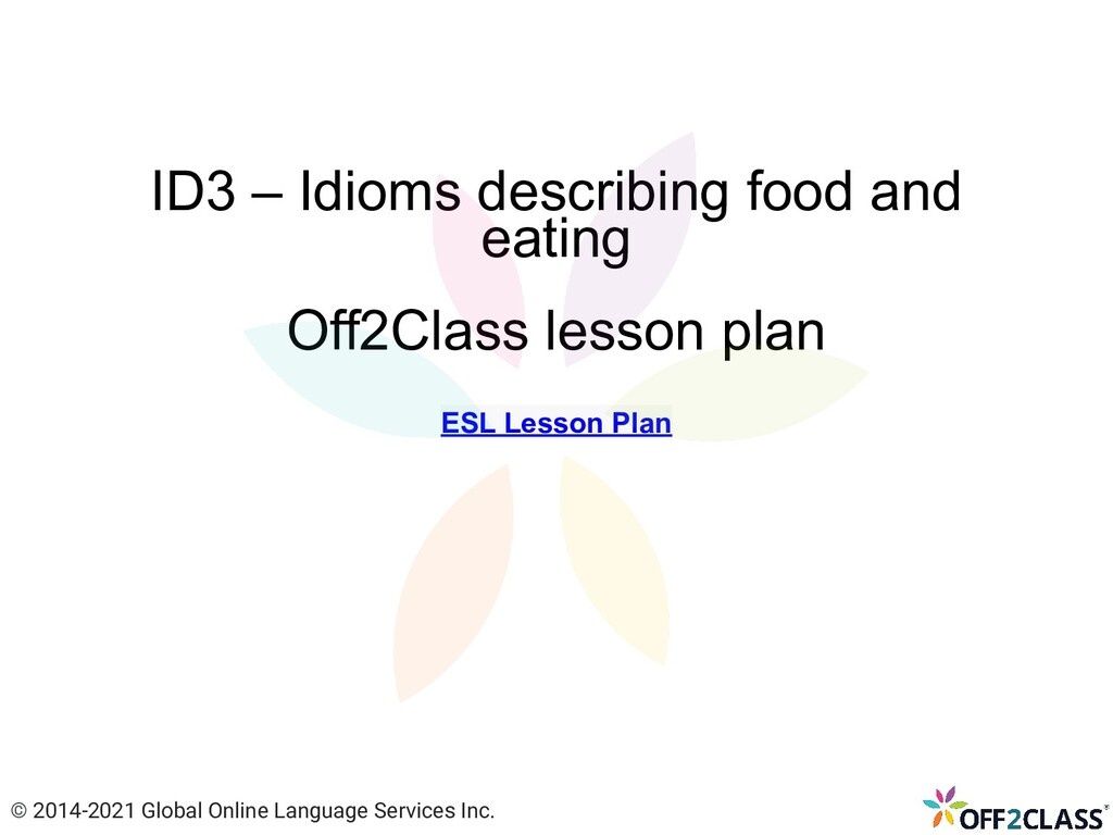 ID3 – Idioms describing food and eating Off2Cla...
