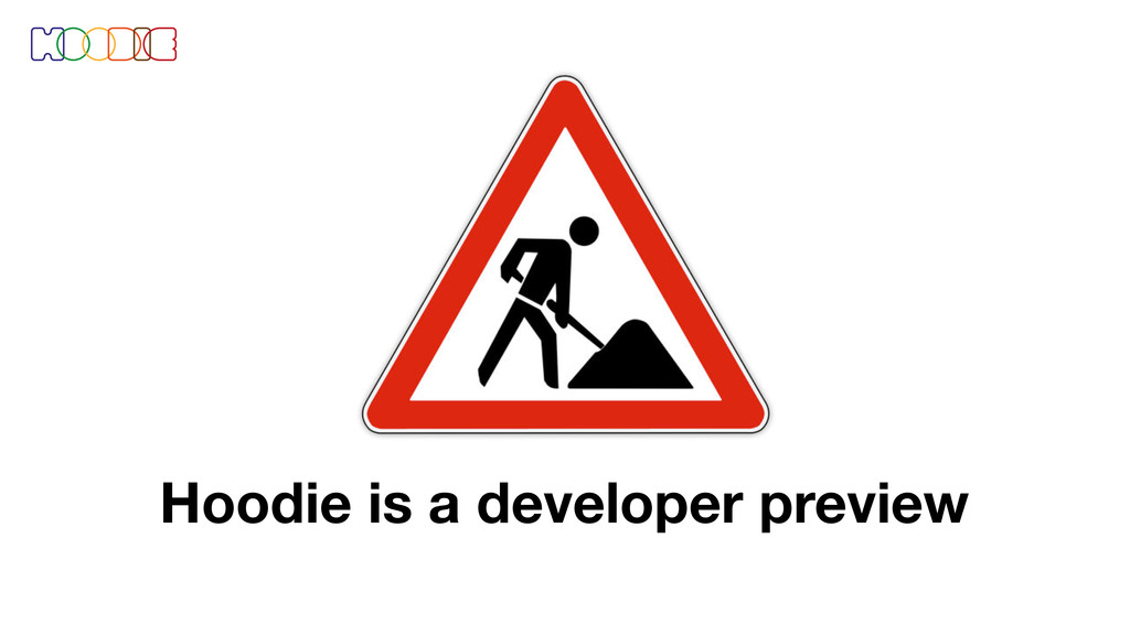 Hoodie is a developer preview