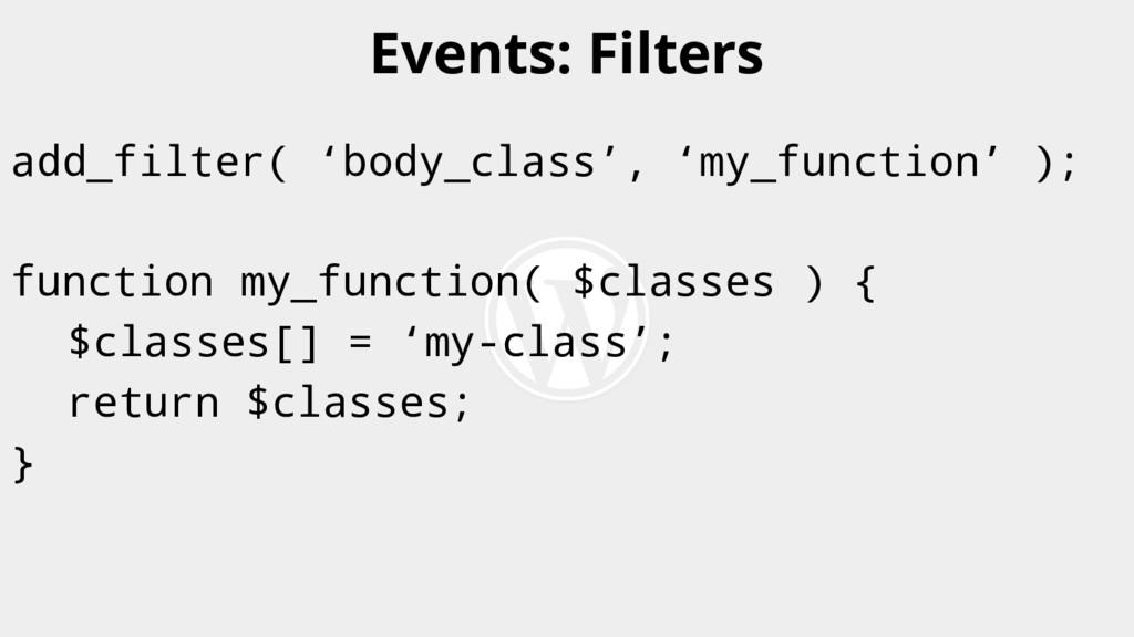 add_filter( 'body_class', 'my_function' ); func...