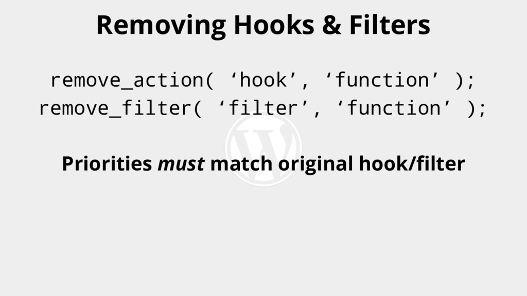 remove_action( 'hook', 'function' ); remove_fil...