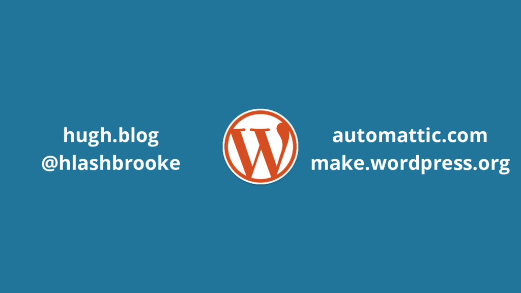 automattic.com make.wordpress.org hugh.blog @hl...