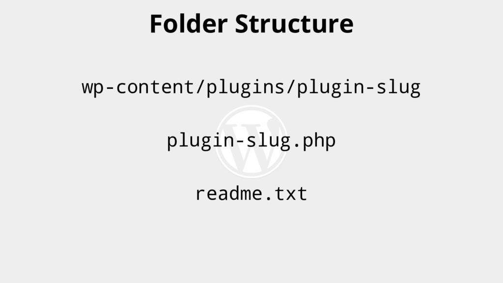 wp-content/plugins/plugin-slug plugin-slug.php ...