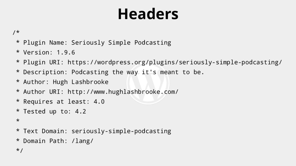 Headers /* * Plugin Name: Seriously Simple Podc...