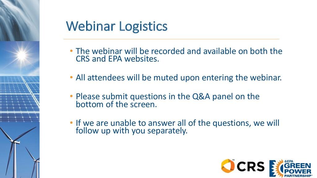 Webinar Logistics • The webinar will be recorde...