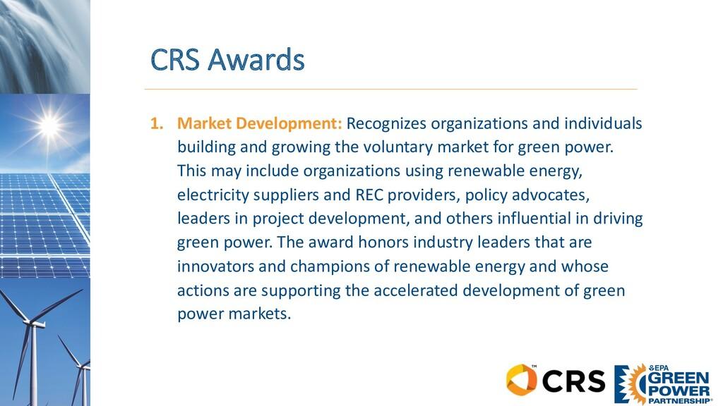 CRS Awards 1. Market Development: Recognizes or...