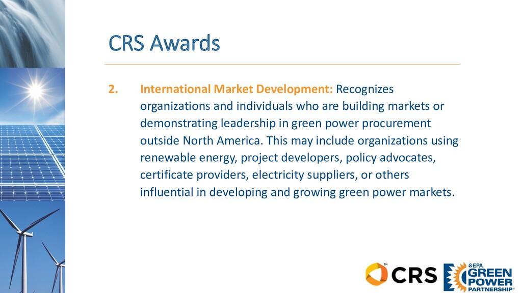 CRS Awards 2. International Market Development:...