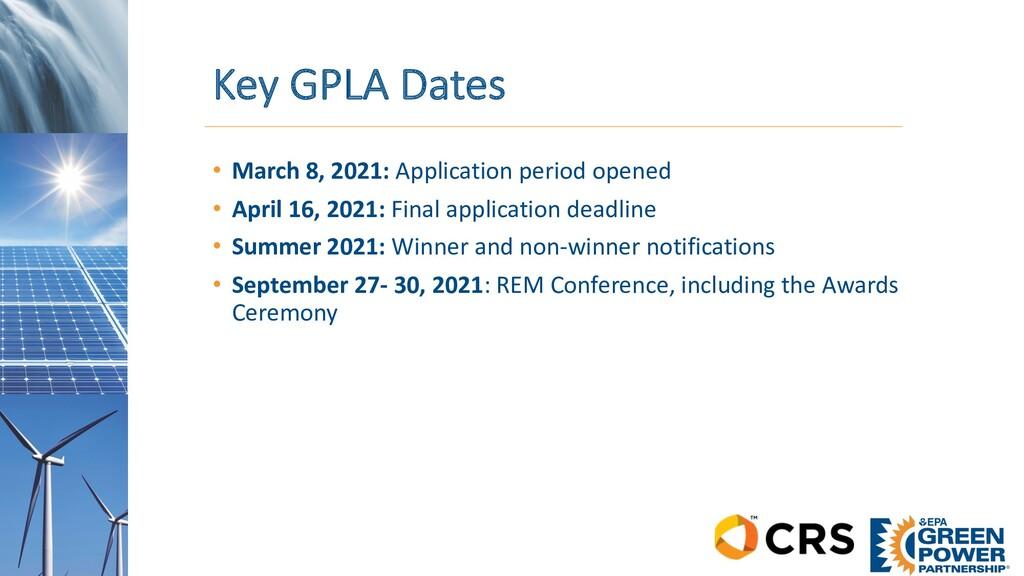 Key GPLA Dates • March 8, 2021: Application per...