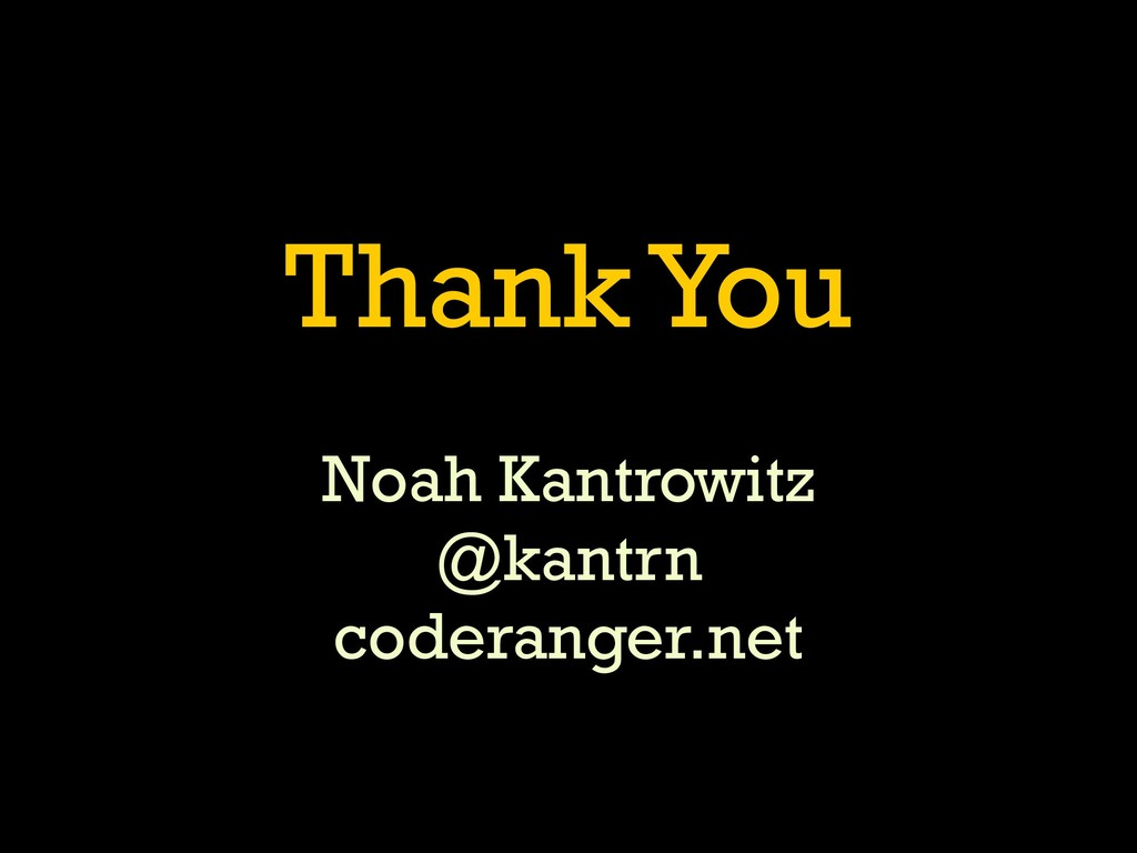 Thank You Noah Kantrowitz @kantrn coderanger.net