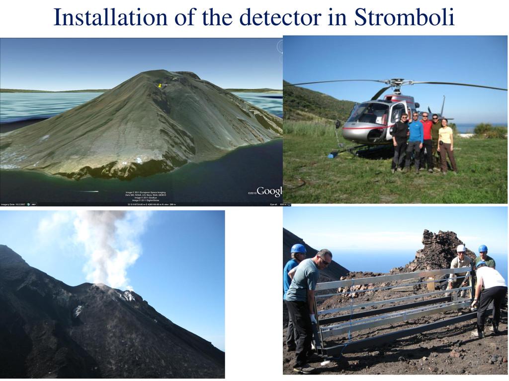 Installation of the detector in Stromboli 17