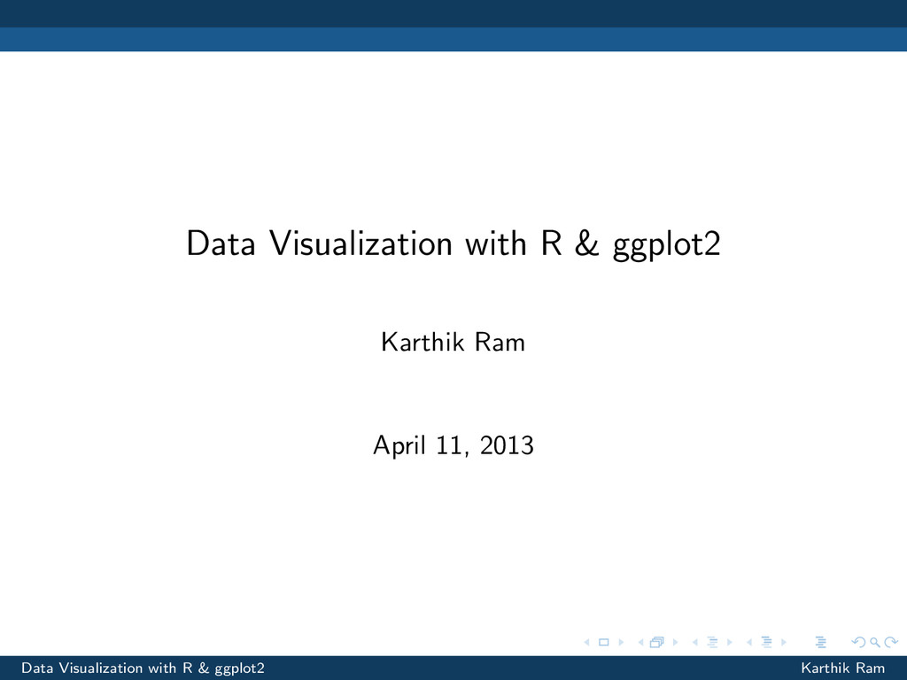 Data Visualization with R & ggplot2 Karthik Ram...