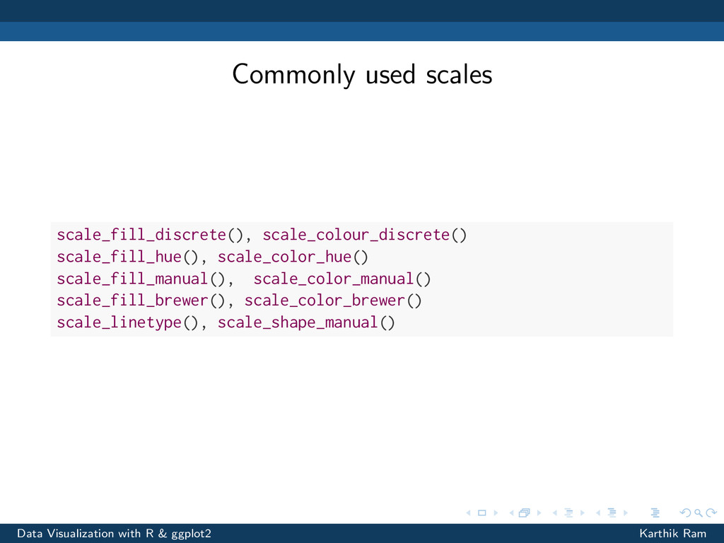 Commonly used scales scale_fill_discrete(), sca...
