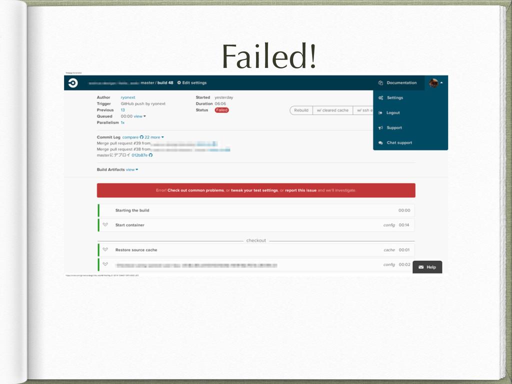 Failed!